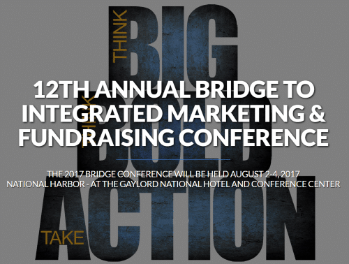 Bridge to Integrated Marketing & Fundraising Conference (August 2nd – 4th)